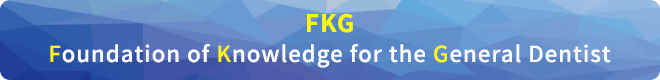 FKG Foundation of Knowledge for the General Dentist